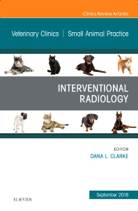 Cover image for Interventional Radiology, An Issue of Veterinary Clinics of North America: Small Animal Practice