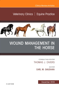 Cover image for Wound Management in the Horse, An Issue of Veterinary Clinics of North America: Equine Practice