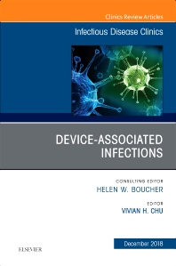 Device-Associated Infections, An Issue of Infectious Disease Clinics of North America - 1st Edition - ISBN: 9780323643306, 9780323653626