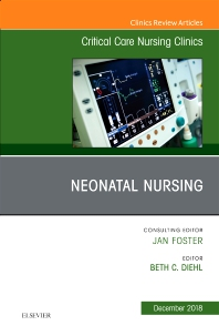 Cover image for Neonatal Nursing, An Issue of Critical Care Nursing Clinics of North America