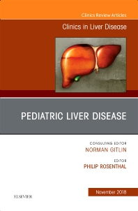 Cover image for Pediatric Hepatology, An Issue of Clinics in Liver Disease