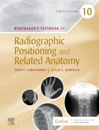 Bontrager's Textbook of Radiographic Positioning and Related Anatomy - 10th Edition - ISBN: 9780323653671, 9780323696548