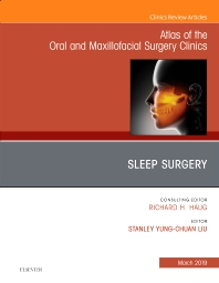 Cover image for Sleep Surgery, An Issue of Atlas of the Oral & Maxillofacial Surgery Clinics