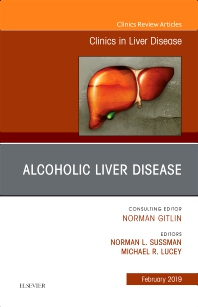 Alcoholic Liver Disease, An Issue of Clinics in Liver Disease - 1st Edition - ISBN: 9780323654517, 9780323654524