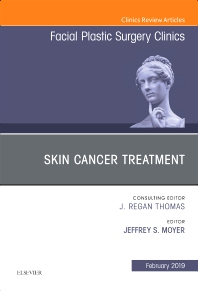 Cover image for Skin Cancer Surgery, An Issue of Facial Plastic Surgery Clinics of North America