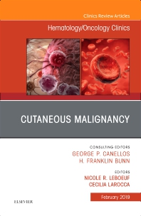 Cover image for Cutaneous Malignancy, An Issue of Hematology/Oncology Clinics