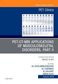 Cover image for PET-CT-MRI Applications in Musculoskeletal Disorders, Part II, An Issue of PET Clinics