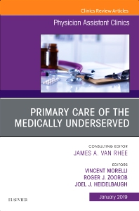 Cover image for Primary Care of the Medically Underserved, An Issue of Physician Assistant Clinics