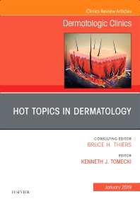 Cover image for Hot Topics in Dermatology, An Issue of Dermatologic Clinics