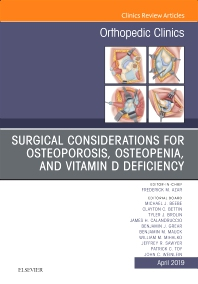 Cover image for Surgical Considerations for Osteoporosis, Osteopenia, and Vitamin D Deficiency, An Issue of Orthopedic Clinics