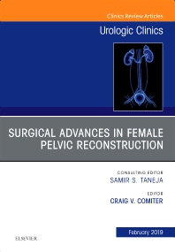 Surgical Advances in Female Pelvic Reconstruction, An Issue of Urologic Clinics - 1st Edition - ISBN: 9780323655255, 9780323655262