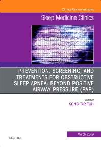 Cover image for Prevention, Screening and Treatments for Obstructive Sleep Apnea: Beyond PAP, An Issue of Sleep Medicine Clinics