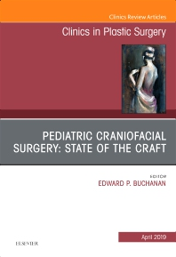 Cover image for Pediatric Craniofacial Surgery: State of the Craft, An Issue of Clinics in Plastic Surgery