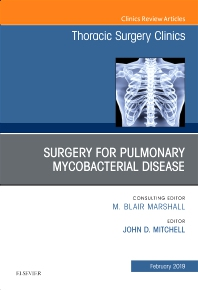 Cover image for Surgery for Pulmonary Mycobacterial Disease, An Issue of Thoracic Surgery Clinics
