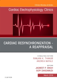 Cover image for Cardiac Resynchronization - A Reappraisal, An Issue of Cardiac Electrophysiology Clinics