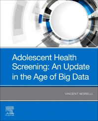 Adolescent Health Screening: An Update in the Age of Big Data - 1st Edition - ISBN: 9780323661300, 9780323661317