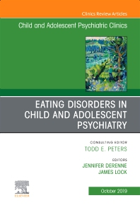 Cover image for Eating Disorders in Child and Adolescent Psychiatry, An Issue of Child and Adolescent Psychiatric Clinics of North America