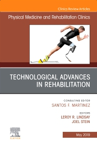 Cover image for Technological Advances in Rehabilitation, An Issue of Physical Medicine and Rehabilitation Clinics of North America