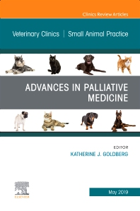 Cover image for Palliative Medicine and Hospice Care, An Issue of Veterinary Clinics of North America: Small Animal Practice