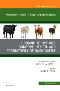 Cover image for Housing to Optimize Comfort, Health and Productivity of Dairy Cattles, An Issue of Veterinary Clinics of North America: Food Animal Practice