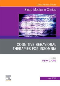 Cover image for Cognitive-Behavioral Therapies for Insomnia, An Issue of Sleep Medicine Clinics