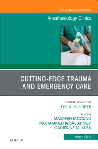 Cover image for Cutting-Edge Trauma and Emergency Care, An Issue of Anesthesiology Clinics