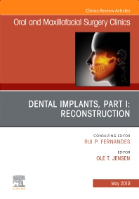 Cover image for Dental Implants, Part I: Reconstruction, An Issue of Oral and Maxillofacial Surgery Clinics of North America