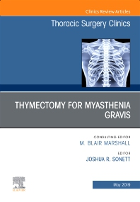 Cover image for Thymectomy in Myasthenia Gravis, An Issue of Thoracic Surgery Clinics