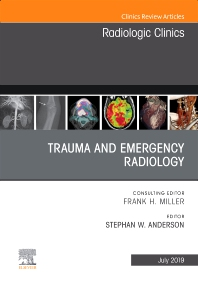 Cover image for Trauma and Emergency Radiology, An Issue of Radiologic Clinics of North America