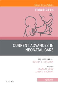 Cover image for Current Advances in Neonatal Care, An Issue of Pediatric Clinics of North America