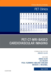 Cover image for PET-CT-MRI based Cardiovascular Imaging, An Issue of PET Clinics