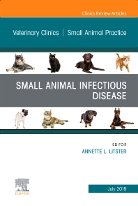 Cover image for Small Animal Infectious Disease, An Issue of Veterinary Clinics of North America: Small Animal Practice