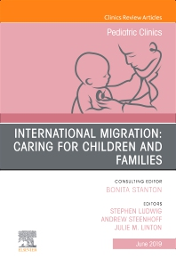 Cover image for International Migration: Caring for Children and Families, An Issue of Pediatric Clinics of North America
