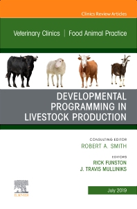 Cover image for Developmental Programming in Livestock Production, An Issue of Veterinary Clinics of North America: Food Animal Practice