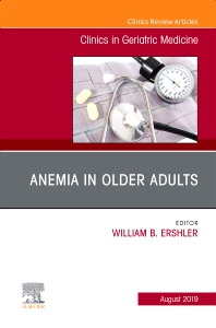 Cover image for Anemia in Older Adults, An Issue of Clinics in Geriatric Medicine