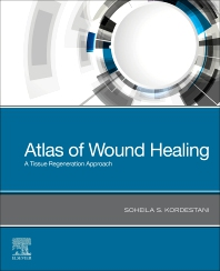 Atlas of Wound Healing - 1st Edition - ISBN: 9780323679688, 9780323709378
