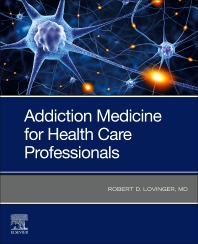Addiction Medicine for Health Care Professionals - 1st Edition - ISBN: 9780323680172, 9780323697217