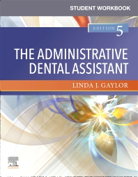 Student Workbook for The Administrative Dental Assistant - 5th Edition - ISBN: 9780323680554, 9780323754729