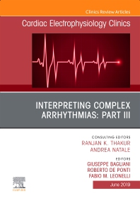 Cover image for Interpreting Complex Arrhythmias: Part III, An Issue of Cardiac Electrophysiology Clinics