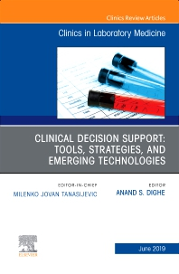 Cover image for Clinical Decision Support: Tools, Strategies, and Emerging Technologies, An Issue of the Clinics in Laboratory Medicine
