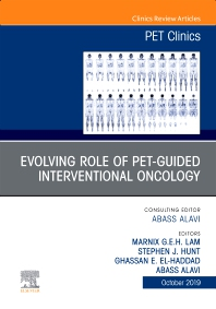 Cover image for Evolving Role of PET-guided Interventional Oncology, An Issue of PET Clinics