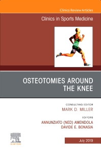 Cover image for Osteotomies Around the Knee, An Issue of Clinics in Sports Medicine