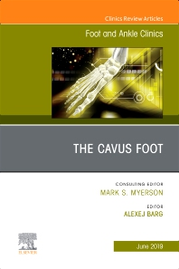 Cover image for The Cavus Foot, An issue of Foot and Ankle Clinics of North America