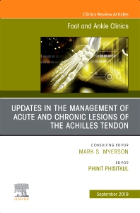 Cover image for Updates in the Management of Acute and Chronic Lesions of the Achilles Tendon, An issue of Foot and Ankle Clinics of North America
