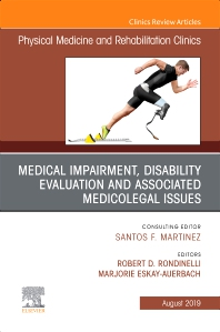 Cover image for Medical Impairment and Disability Evaluation, & Associated Medicolegal Issues, An Issue of Physical Medicine and Rehabilitation Clinics of North America