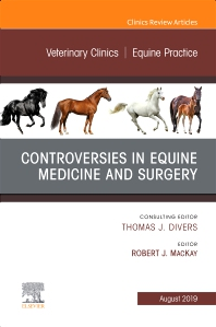 Cover image for Controversies in Equine Medicine and Surgery, An Issue of Veterinary Clinics of North America: Equine Practice