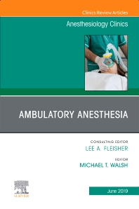 Cover image for Ambulatory Anesthesia, An Issue of Anesthesiology Clinics