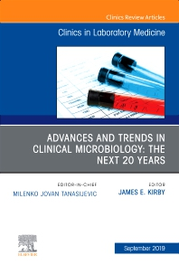 Cover image for Advances and Trends in Clinical Microbiology: The Next 20 Years, An Issue of the Clinics in Laboratory Medicine