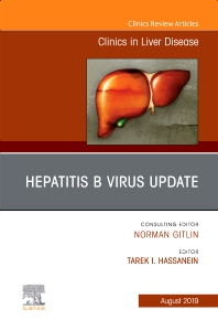 Cover image for Hepatitis B Virus, An Issue of Clinics in Liver Disease
