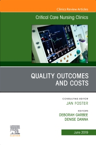 Cover image for Quality Outcomes and Costs, An Issue of Critical Care Nursing Clinics of North America